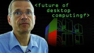 The Future of Desktop Computing? - Computerphile