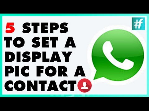 How To Set A Display Picture For A Contact Using Whatsapp