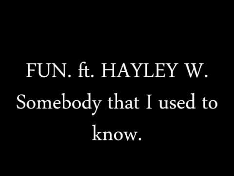 Fun. Ft Hayley W. Somebody That I Used To Know (lyrics) video
