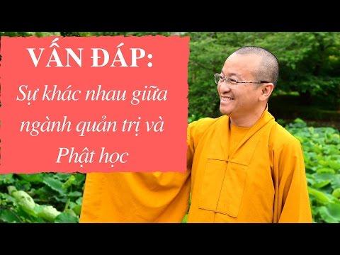 Vấn đáp: Sự khác nhau giữa ngành quản trị và Phật học