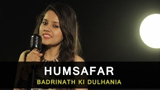 "download lagu Humsafar - ""badrinath Ki Dulhania""  Female Cover By gratis"