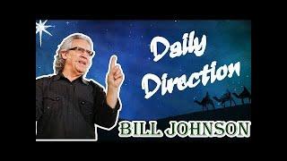 Bill Johnson  | Daily Direction | Bill Johnson Sermons Bethel Church  | BETHEL PODCAST