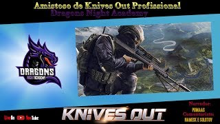 KNIVES OUT - Amistoso Profissional Dragons Night e-Sports