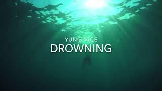 Yung Vice  - Drowning
