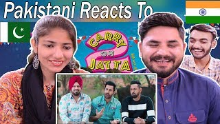 Pakistani Reacts To | Carry On Jatta 2 Trailer | Gippy Grewal, Sonam Bajwa | | White Hill Music