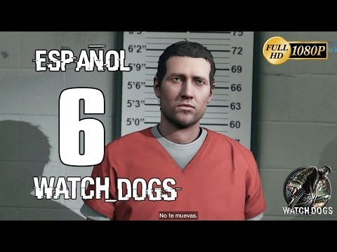 Watch Dogs Español Parte 6 En la Carcel Walkthrough Gameplay Guia Español XboxOne/PS4/PC