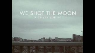 Watch We Shot The Moon Candles video