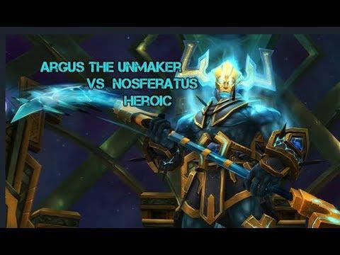 Argus the Unmaker vs Nosferatus | Heroic Antorus [Multiple PoV]