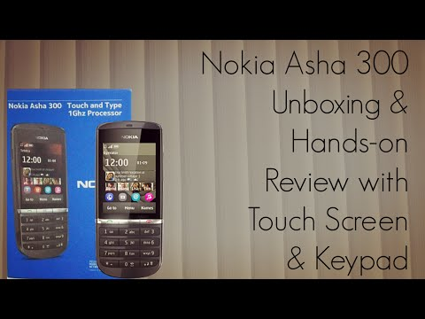Nokia Asha 300 Unboxing and Hands-on Review with Touch Screen and Keypad