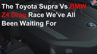 The Toyota Supra vs BMW Z4 drag race we've all been waiting for
