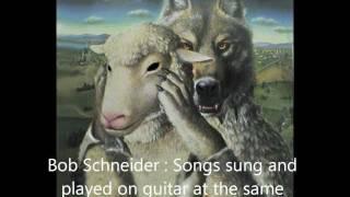 Watch Bob Schneider Suiciday video