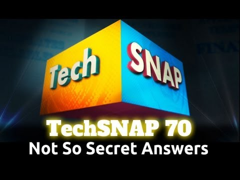 Not So Secret Answers | TechSNAP 70