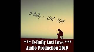 ***D-BaBy - Lost Love***  2019 [AUDIO Production]