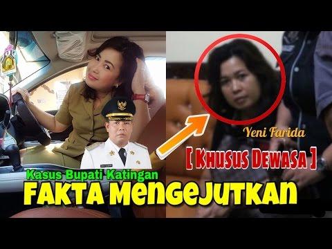 KHUSUS DEWASA: Fakta Mengejutkan Kasus Bupati Katingan, Ternyata Yeni Farida..