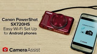Connect your Canon Powershot SX720HS to your Android phone via Wi-Fi