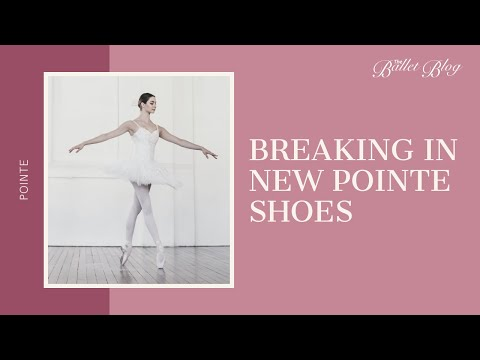 Breaking In Pointe Shoes