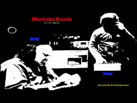 download lagu Marhaba Remix - Nfak Feat.a1melodymaster gratis