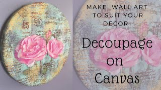 Decoupage on Canvas/Make your own Wall Art/DIY Wall Decor Accent