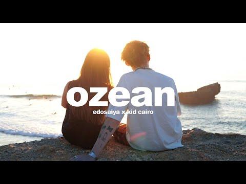 EDO SAIYA x KID CAIRO - OZEAN (OFFICIAL VIDEO)