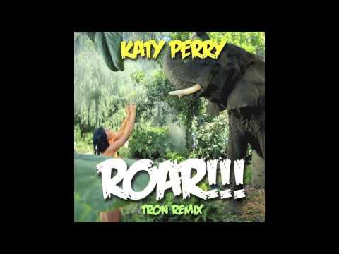 Katy Perry - Roar (Tron Remix)