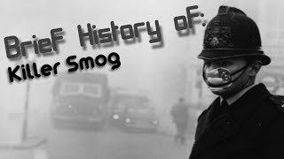 A Brief History of: The Killer Smog of 1952