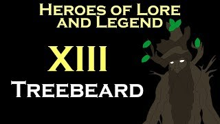 Heroes of Lore and Legend: Treebeard (LOTR)