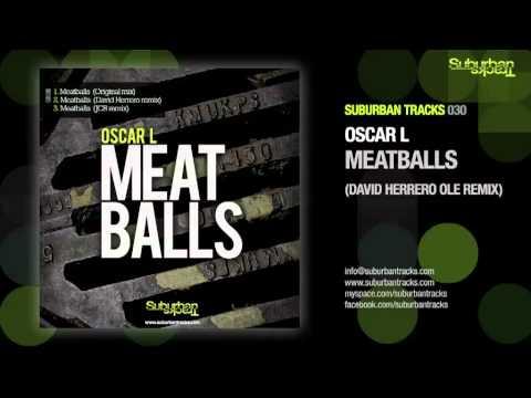 Oscar L - Meatballs (David Herrero Ole remix)