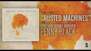 Watch Further Seems Forever Rusted Machines video