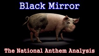 Black Mirror Analysis: The National Anthem