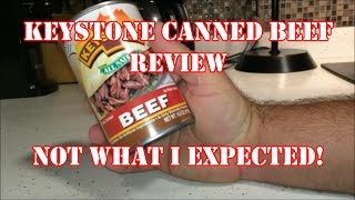 KEYSTONE CANNED BEEF....NOT WHAT I EXPECTED!