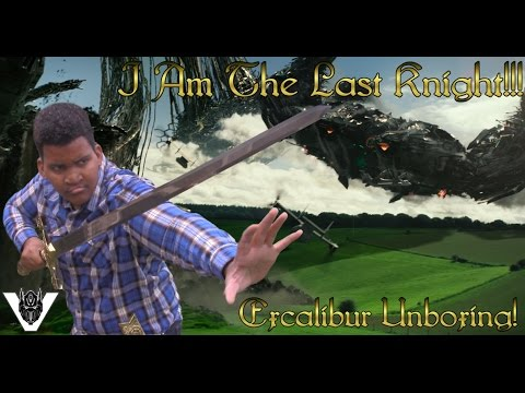 I AM THE LAST KNIGHT!!! KING AUTHUR'S EXCALIBUR REPLICA UNBOXING!