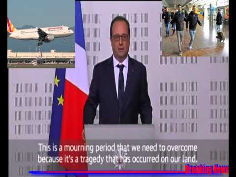 France's Hollande believes there are no survivors in plane crash