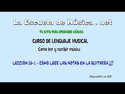 Cómo Leer Las Notas Musicales En La Guitarra - Cuerdas 1 Y 2 - Lección 26-1