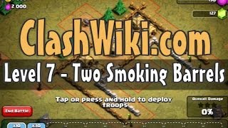 Clash of Clans Level 7 - Two Smoking Barrels