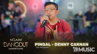Download DENNY CAKNAN - PINGAL (NGAWI DANGDUT SAMPEK TUWEK) - DC MUSIK Mp3/Mp4