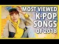 Lagu MOST VIEWED K-POP SONGS OF 2018! - MARCH (WEEK ONE)