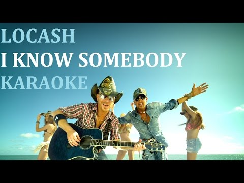 LOCASH - I KNOW SOMEBODY KARAOKE COVER LYRICS