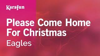 Karaoke Please Come Home For Christmas The Eagles