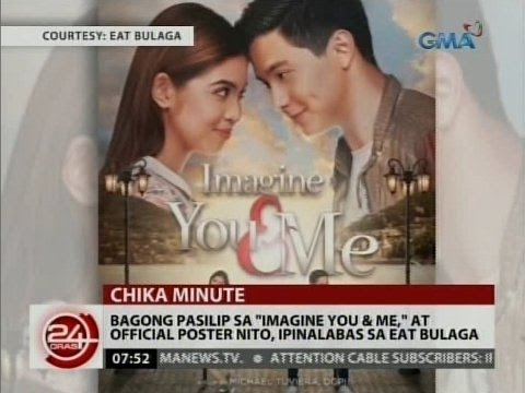 24 Oras: Bagong pasilip sa 'Imagine You & Me' at official poster nito, ipinalabas sa Eat Bulaga
