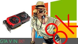 GTA V 8k on AMD R9 390 FX 8350 Driver Version 15.10 Beta