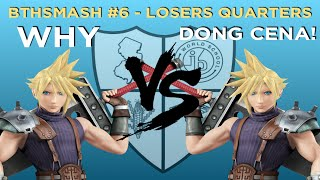 BTHSmash #6 - Why (Cloud) vs Dong Cena! (Cloud) - Losers Quarters - Smash 4