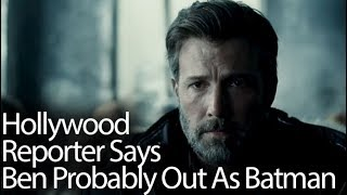 Affleck Probably Out As Batman Claims The Hollywood Reporter
