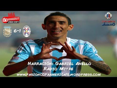 Argentina 6-1 Paraguay - Relato: Gabriel Anello, Radio Mitre [Copa America 2015]