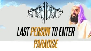 Last Person To Enter Paradise  Ustadh Wahaj Tarin HD