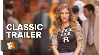 Sex And The City 2 (2010) Official Trailer #1 - Sarah Jessica Parker Movie HD