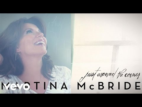 Martina McBride - Just Around The Corner (Static Version)
