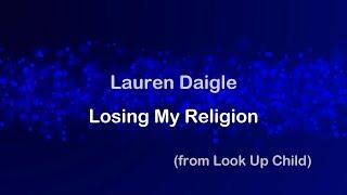 Download Lagu Losing My Religion - Lauren Daigle [lyrics] Gratis STAFABAND