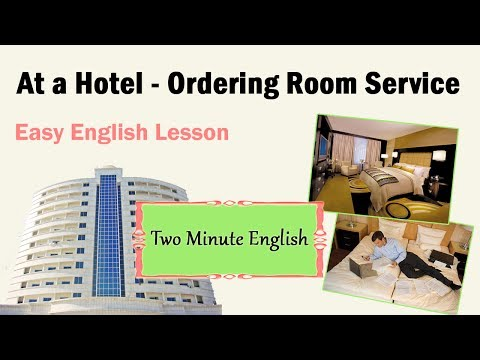 At a Hotel - Ordering Room Service - English for Hotel and Tourism