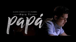 download musica Para Ti Papá - - Ulices Chaidez y Sus Plebes - DEL Records 2018