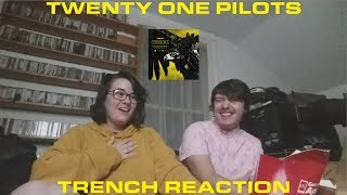 FIRST REACTION TO TWENTY ONE PILOTS - TRENCH
